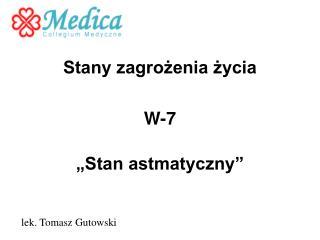 """Stany zagrożenia życia  W-7 """"Stan astmatyczny"""""""