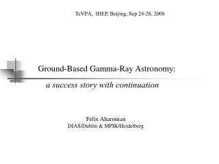 Ground-Based Gamma-Ray Astronomy: