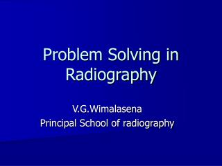 Problem Solving in Radiography