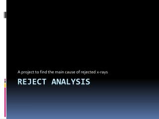 Reject analysis