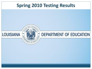 Spring 2010 Testing Results