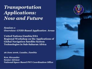 Transportation Applications:  Now and Future