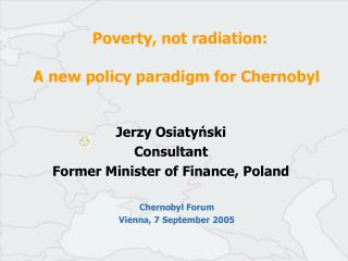 Poverty, not radiation:  A new policy paradigm for Chernobyl