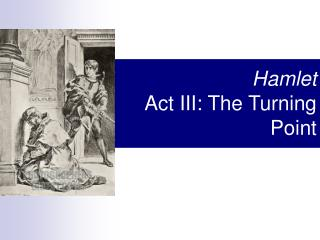 Hamlet Act III: The Turning Point