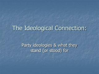 The Ideological Connection: