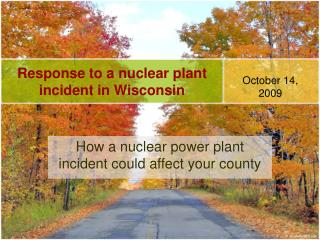Response to a nuclear plant incident in Wisconsin