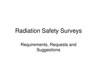 Radiation Safety Surveys