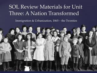 SOL Review Materials for Unit Three: A Nation Transformed