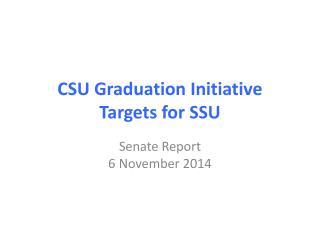 CSU Graduation Initiative Targets for SSU