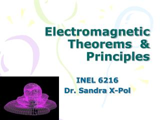 Electromagnetic  Theorems  & Principles