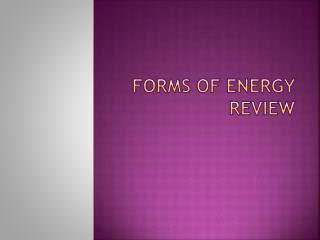 Forms of Energy Review
