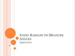 Using Radians to Measure Angles