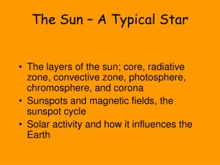 The Sun � A Typical Star