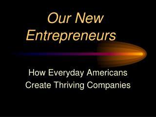 Our New Entrepreneurs