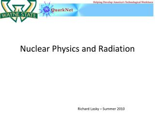 Nuclear Physics and Radiation