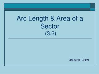 Arc Length & Area of a Sector  (3.2)