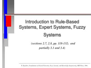 Introduction to Rule-Based Systems, Expert Systems, Fuzzy Systems    sections 2.7, 2.8, pp. 118-132;  and  partially 3.1