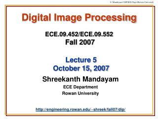 Digital Image Processing ECE.09.452/ECE.09.552 Fall 2007