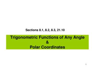 Trigonometric Functions of Any Angle & Polar Coordinates