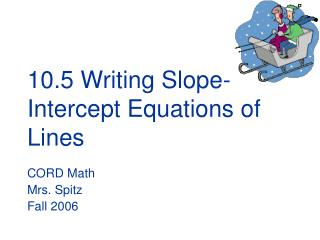10.5 Writing Slope-Intercept Equations of Lines