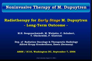 Radiotherapy for  Early Stage  M. Dupuytren  - Long-Term Outcome -
