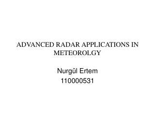 ADVANCED RADAR APPLICATIONS IN METEOROLGY