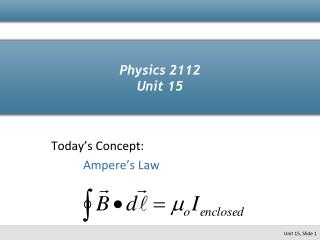 Physics 2112 Unit 15