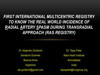 Dr.  Tejas  Patel Apex Heart Institute Ahmedabad India tejaspatel@tcvsgroup
