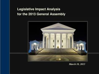 Legislative Impact Analysis for the 2013 General Assembly
