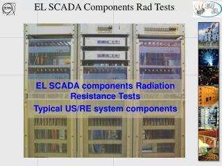 EL SCADA Components Rad Tests