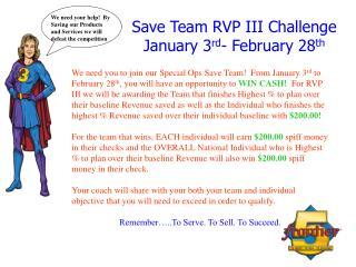 Save Team RVP III Challenge January 3 rd - February 28 th