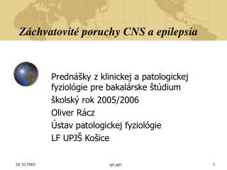 Záchvatovité poruchy CNS a epilepsia