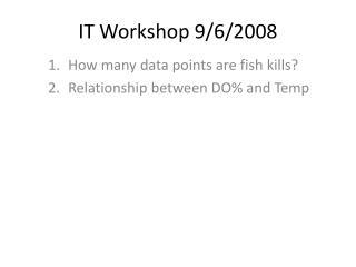 IT Workshop 9/6/2008