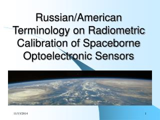 Russian/American Terminology on Radiometric Calibration of Spaceborne Optoelectronic Sensors
