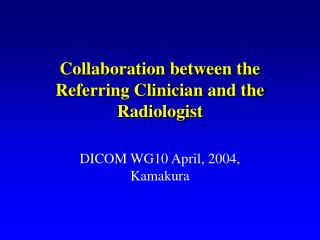 Collaboration between the Referring Clinician and the Radiologist