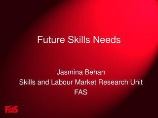Future Skills Needs