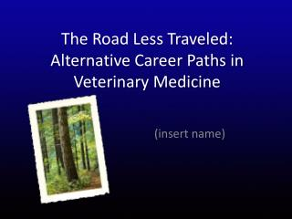 The Road Less Traveled: Alternative Career Paths in Veterinary Medicine
