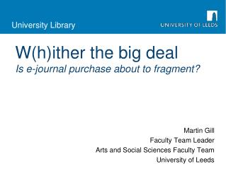 W(h)ither the big deal Is e-journal purchase about to fragment?