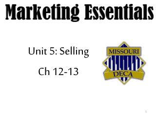 Unit 5: Selling  Ch 12-13