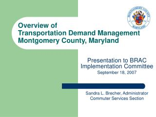 Overview of  Transportation Demand Management Montgomery County, Maryland