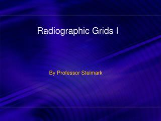 Radiographic Grids I