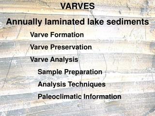 VARVES Annually laminated lake sediments
