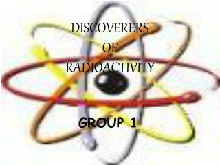 DISCOVERERS  OF  RADIOACTIVITY