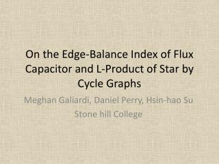 On the Edge-Balance Index of Flux Capacitor and L-Product of Star by Cycle Graphs