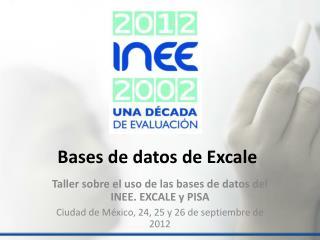 Bases de datos de Excale