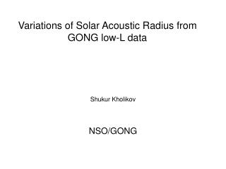Variations of Solar Acoustic Radius from GONG low-L data