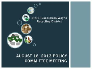 August 16, 2013 Policy Committee meeting