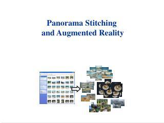 Panorama Stitching  and Augmented Reality