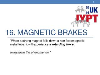 16. Magnetic brakes