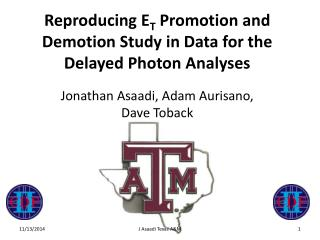 Reproducing E T  Promotion and Demotion Study in Data for the Delayed Photon Analyses